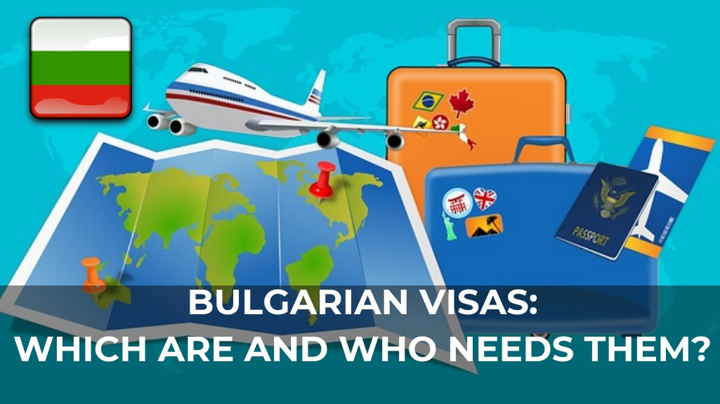 Bulgarian Visas Which Are And Who Needs Them In 2019